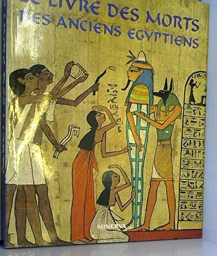 Le Livre des morts des anciens égyptiens : Papyrus d'Ani, Hunefer, Anhai