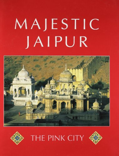 Majestic Jaipur: The Pink City (Pink Und City And Colour)