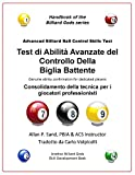 Test di Abilità Avanzate del Controllo Della Biglia Battente: Consolidamento della tecnica per i giocatori professionisti (Italian Edition)