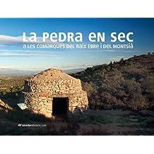 La pedra en sec a les comarques del Baix Ebre i del Montsià