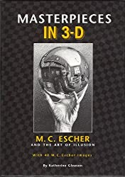 Masterpieces in 3-D: M. C. Escher and the Art of Illusion