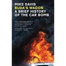 Buda's Wagon: A Brief History of the Car Bomb by Mike Davis (2008-09-17)