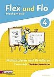 Flex und Flo - Ausgabe 2014: Themenheft Multiplizieren und Dividieren 4: Verbrauchsmaterial