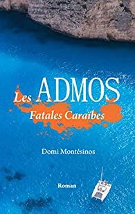Les Admos: Tribulations Caraïbes par Domi Montesinos