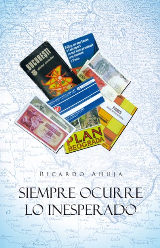Siempre Ocurre Lo Inesperado por Ricardo Ahuja