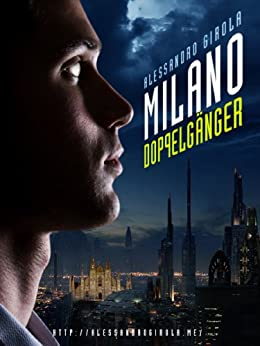 Milano Doppelganger di [Girola, Alessandro]
