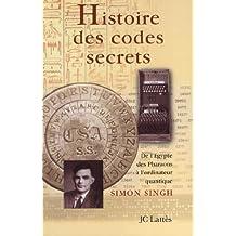 Histoire des codes secrets : De l'Egypte des Pharaons à l'ordinateur quantique (Les aventures de la connaissance) (French Edition)