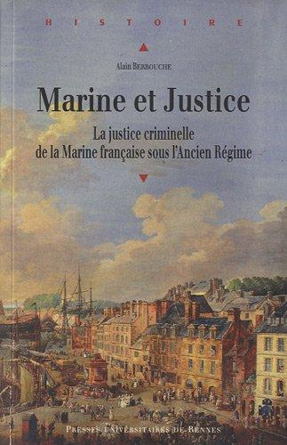 Marine et Justice : La justice criminelle de la Marine française sous l'Ancien Régime par Alain Berbouche