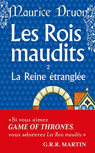 Les Rois maudits, tome 2 : La Reine étranglée par Maurice Druon