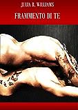 Frammento di te (Italian Edition)
