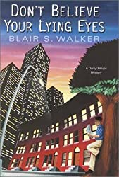 Don't Believe Your Lying Eyes: A Darryl Billups Mystery by Blair S. Walker (2002-05-05)