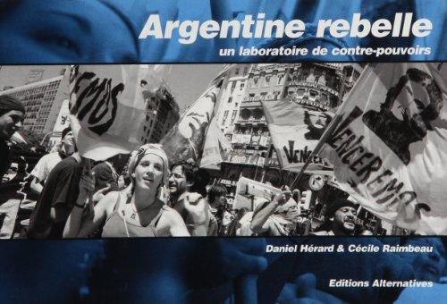 Argentine rebelle : Un laboratoire de contre-pouvoirs