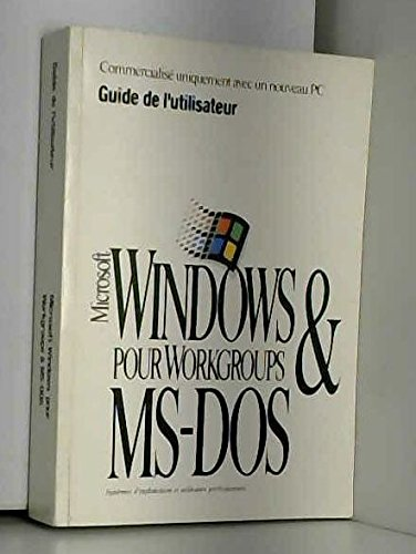 Microsoft Windows pour Workgroups & MS-DOS 6.2 [éd. 1993] Guide de l'utilisateur