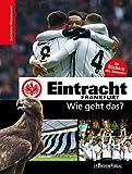 Eintracht Frankfurt - Wie geht das?: Bachems Wissenswelt