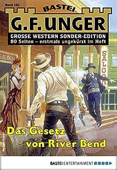 G. F. Unger Sonder-edition 152 - Western: Das Gesetz Von River Bend por G. F. Unger Gratis