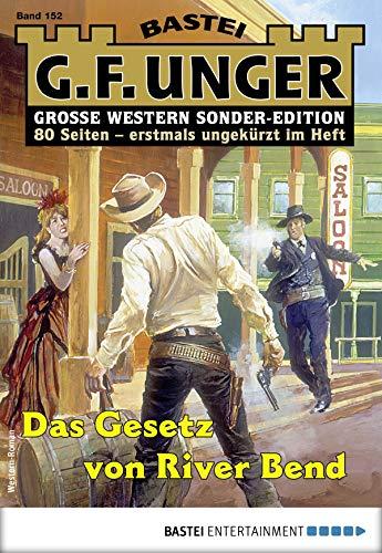 G. F. Unger Sonder-Edition 152 - Western: Das Gesetz von River Bend