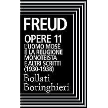 Opere vol. 11 1917-1923: L'uomo Mosè e la religione monoteistica e altri scritti