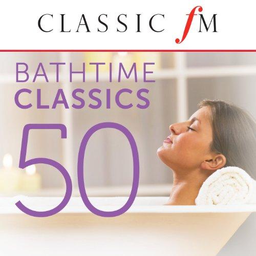 50 Bathtime Classics (By Class...