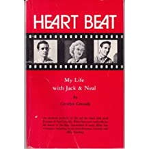 Heartbeat: My Life with Jack and Neal by Carolyn Cassady (1982-11-30)