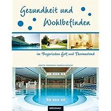 Gesundheit und Wohlbefinden im Bayerischen Golf und Thermenland
