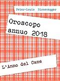 Oroscopo annuo 2018: Oroscopo annuo misto per il 2018 (Oroscopi annui misti)