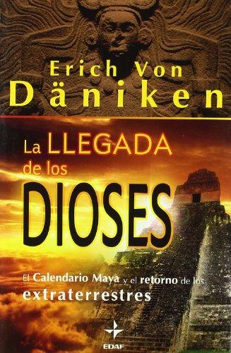 Llegada De Los Dioses (Mundo Mágico y Heterodoxo) por Erich Von Däniken
