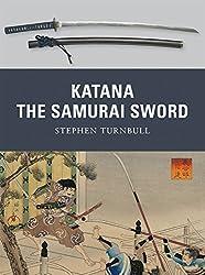 Katana: The Samurai Sword (Weapon) by Stephen Turnbull (2010-11-23)