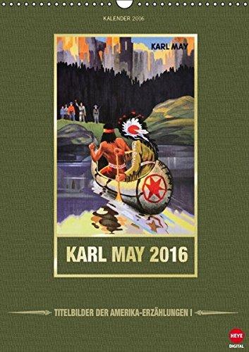 Karl May 2016 - Amerika-Erzählungen I (Wandkalender 2016 DIN A3 hoch): Ein Muss für alle Karl May-Fans! (Monatskalender, 14 Seiten) (CALVENDO Wissenschaft)