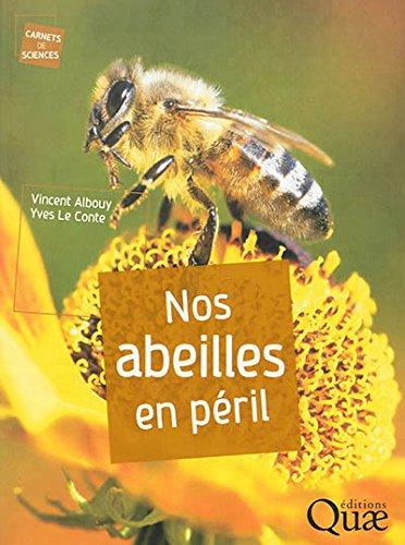 Nos abeilles en péril par Vincent Albouy, Yves le Conte
