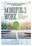 Mindful2Work Handleiding: Effectieve anti-stress training met mindfulness, yoga en sport