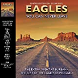 EAGLES - YOU CAN NEVER LEAVE: LIMITED EDITION ON CLEAR VINYL