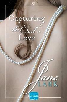 Capturing the Earl's Love: A free Novella (Marlow Intrigues) di [Lark, Jane]