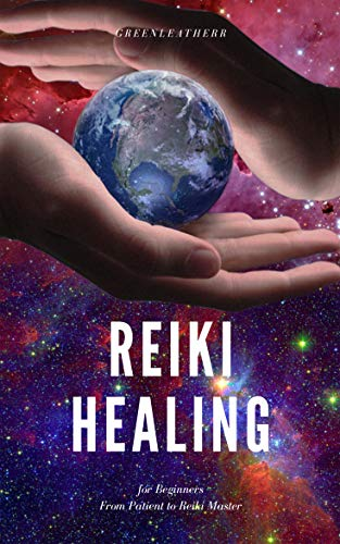 Reiki Healing for Beginners From Patient to Reiki Master (English Edition)