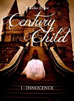 Innocence (Century Child Vol. 1) di [Elske, Vibeke]