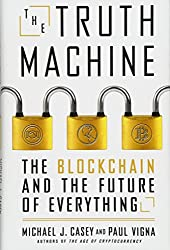 The Truth Machine: The Blockchain and the Future of Everything (International Edition)