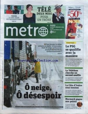 METRO [No 1907] du 03/12/2010 - LES INTEMPERIES - LA COTE D'IVOIRE SOUS TENSION - LES SPORTS - FOOT - TENNIS - BOXE / MORMECK GAGNE AUX POINTS - LE TELETHON CHERCHE UN SECOND SOUFFLE - TELE / 2 MISS POUR UN TRONE - par Collectif