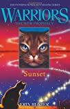 SUNSET (Warriors: The New Prophecy, Book 6) (Warriors the New Prophecy 6)