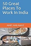 50 Great Places To Work In India
