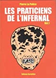 Les praticiens de l'infernal, Tome 1 - Destruction du littoral et césarienne interdite
