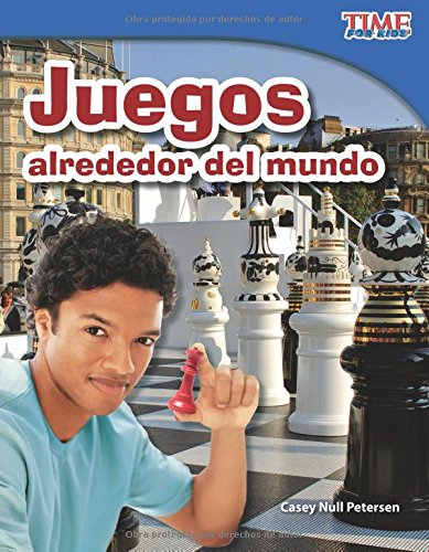 Juegos Alrededor del Mundo (Games Around the World) (Spanish Version) (Fluent) (Time for Kids Nonfiction Readers)