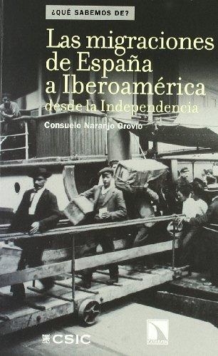 Las migraciones de España a Iberoamérica desde la independencia (¿Qué sabemos de?)