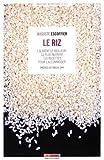 Telecharger Livres Le riz L aliment le meilleur le plus nutritif 130 recettes pour l accommoder (PDF,EPUB,MOBI) gratuits en Francaise