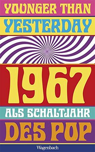 Younger Than Yesterday: 1967 als Schaltjahr des Pop (Sachbuch)