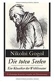 Die toten Seelen - Ein Klassiker der Weltliteratur (Vollständige deutsche Ausgabe mit Illustrationen)