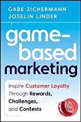 Game-Based Marketing: Inspire Customer Loyalty Through Rewards, Challenges, and Contests by Gabe Zichermann (2010-03-29)