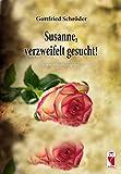 Susanne -Verzweifelt gesucht!