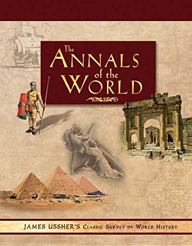 [(Annals of the World : James Ussher's Classic Survey of World History)] [By (author) James Ussher] published on (October, 2003)