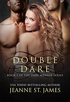 Double Dare (Dare Menage Series Book 1) by [St. James, Jeanne]