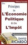 Des Principes de l'Économie Politique et de l'Impôt de David Ricardo - Format Kindle - 1,89 €