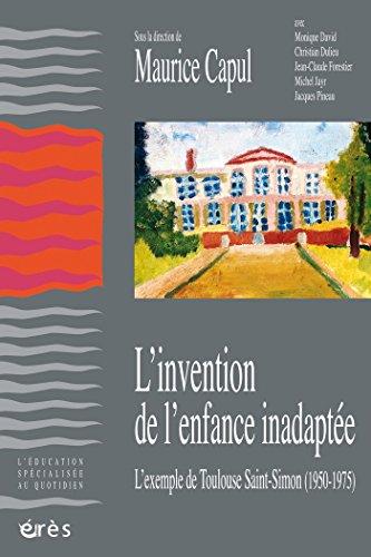L'invention de l'enfance inadaptée (Connaissances de l'éducation) par Maurice CAPUL